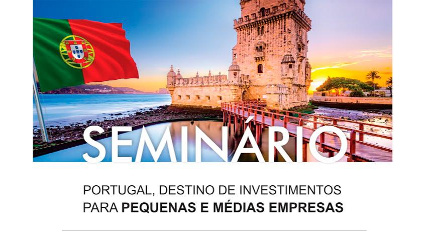 """Seminário """"Portugal, destino de investimento para pequenas e médias empresas"""" - EIROSTEC"""