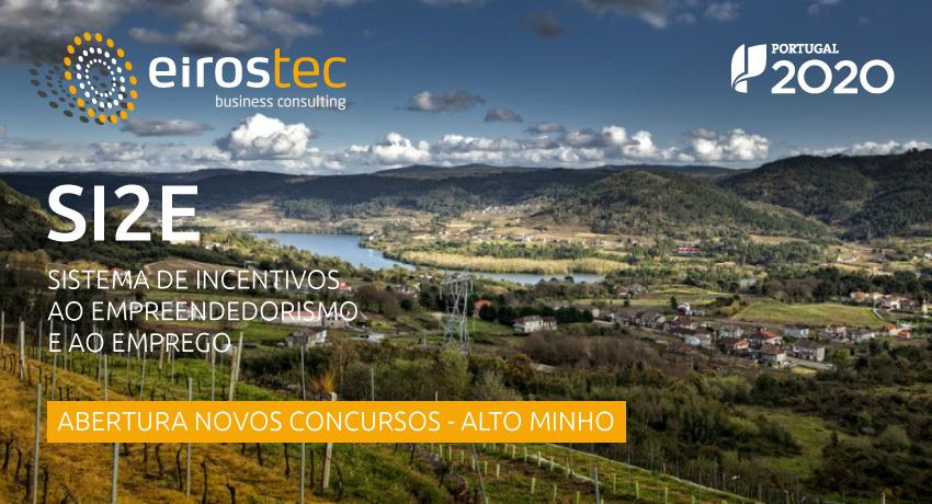SI2E – Abertura Novos Concursos: Alto Minho - EIROSTEC